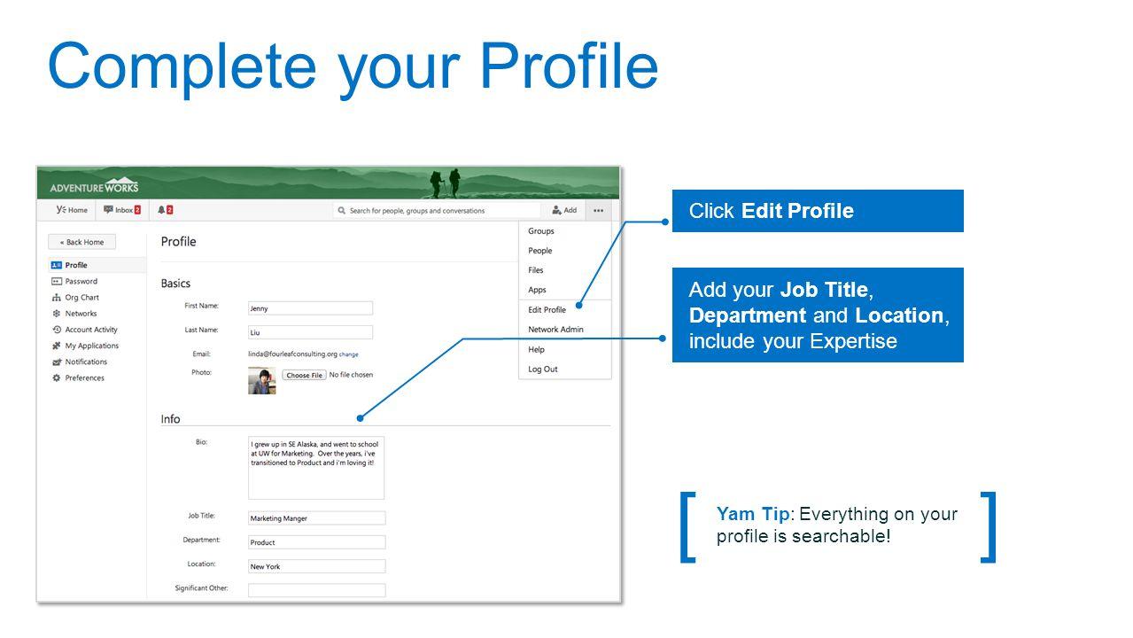 [ ] Complete your Profile Click Edit Profile